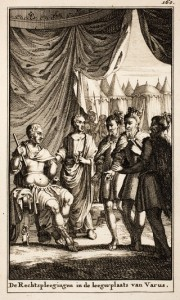 'De Rechtspleegingen in de legerplaats van Varus.' Prent uit De antiquitate reipublicae Batavicae, door Hugo de Groot.